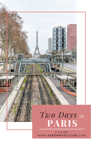 Two Days in Paris, France: A Travel Guide (Blog)
