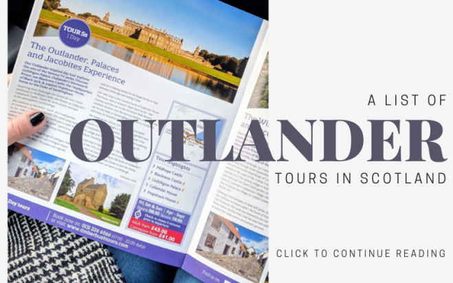 A List of Outlander Tours in Scotland - Lallybroch, Castle Leoch, Wenworth Prison, Fort William, Edinbugh